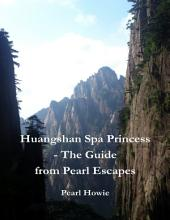 Huangshan Spa Princess - The Guide from Pearl Escapes