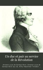 Un duc et pair au service de la Révolution: Le duc de Lauzun (Général Biron) 1791-1792; correspondance intime, publiée pour la première fois in-extenso sur le manuscrit original des archives historiques du Ministère de la guerre