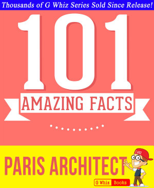The Paris Architect   101 Amazing Facts You Didn t Know PDF