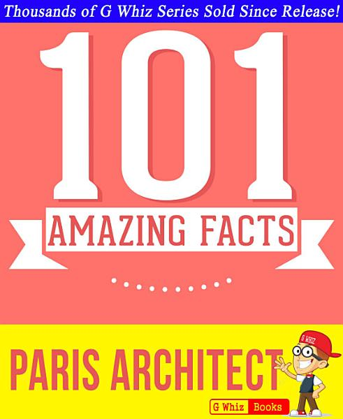 The Paris Architect - 101 Amazing Facts You Didn't Know