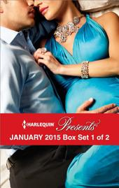 Harlequin Presents January 2015 - Box Set 1 of 2: Sheikh's Desert Duty\Nine Months to Redeem Him\Fonseca's Fury\The Russian's Ultimatum