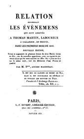 Relation concernant les évènemens qui sont arrivés à Thomas Martin: laboureur à Gallardon, en Beauce, dans les premiers mois de 1816