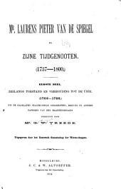 Mr. Laurens Pieter van de Spiegel en zijne tijdgenooten: (1737-1800) ...