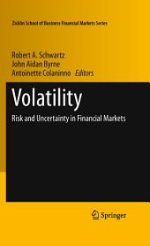 Volatility: Risk and Uncertainty in Financial Markets
