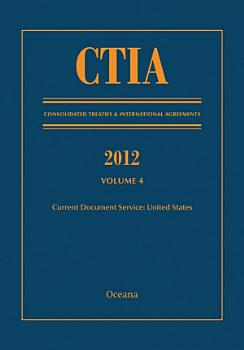 CTIA  Consolidated Treaties and International Agreements 2012 PDF
