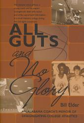 All Guts and No Glory: An Alabama Coach's Memoir of Desegregating College Athletics