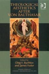 Theological Aesthetics After Von Balthasar Book PDF