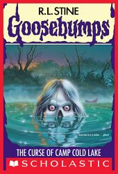 The Curse of Camp Cold Lake (Goosebumps #56)