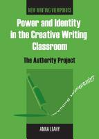 Power and Identity in the Creative Writing Classroom PDF