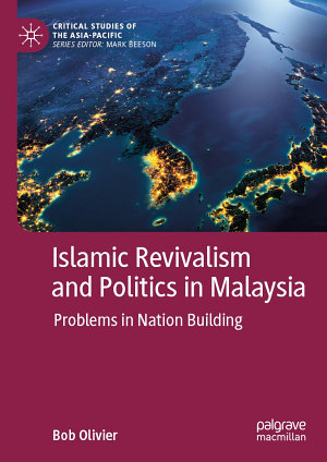 Islamic Revivalism and Politics in Malaysia