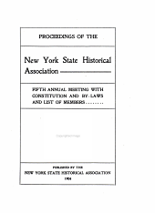 Proceedings of the New York State Historical Association: ... Annual Meeting with Constitution and By-laws and List of Members, Volume 4