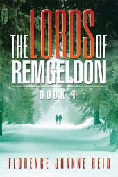 The Lords of Remgeldon: Book 1