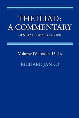 The Iliad  A Commentary  Volume 4 PDF