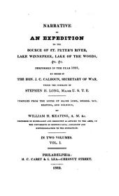 Narrative Of An Expedition To The Source Of St. Peter's River, Lake Winnepeek, Lake Of The Woods, &c. &c. Performed In The Year 1823 (etc.)