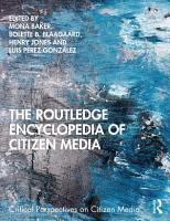 The Routledge Encyclopedia of Citizen Media PDF
