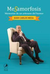 Mesamorfosis: Memorias de un artesano del humor