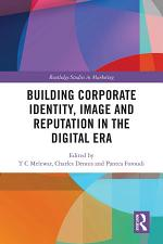 Building Corporate Identity, Image and Reputation in the Digital Era