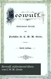 Beowulf, stabreimend übers. von C.W.M. Grein