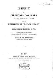 Esprit et méthodes comparés de L'Angleterre et de la France dans les enteprises de travaux publics et en particulier des chemins de fer: conséquences pratiques tirées pour notre pays de ce rapprochement