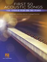 First 50 Acoustic Songs You Should Play on Piano PDF