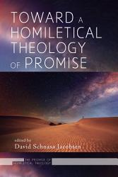 Toward A Homiletical Theology Of Promise Book PDF