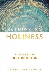 Rethinking Holiness: A Theological Introduction