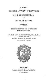 A short elementary treatise on experimental and mathematical optics. [wanting the addendum leaf. Interleaved and with MS. notes].
