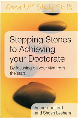 Stepping Stones To Achieving Your Doctorate  By Focusing On Your Viva From The Start PDF