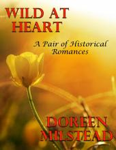 Wild At Heart: A Pair of Historical Romances