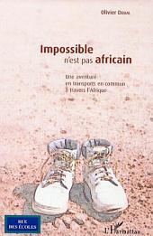 Impossible n'est pas africain: Une aventure en transports en commun à travers l'Afrique
