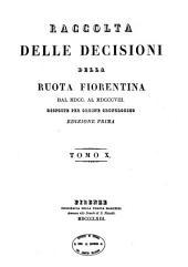 Raccolta delle decisioni della ruota fiorentina dal 1700 al 1808 disposte per ordine cronologico: 2.10