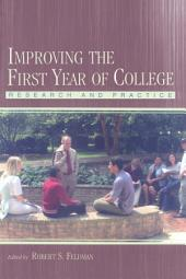 Improving the First Year of College: Research and Practice