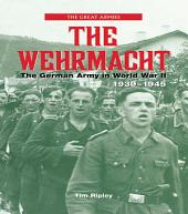 The Wehrmacht: The German Army in World War II, 1939-1945
