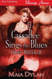 Cassadee Sings the Blues [Grey River 3]