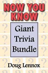 Now You Know — Giant Trivia Bundle: Now You Know / Now You Know More / Now You Know Almost Everything / Now You Know, Volume 4 / Now You Know Christmas