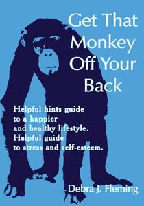 Get That Monkey Off Your Back Book
