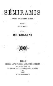 Sémiramis: opéra en quatre actes, musique de Rossini/
