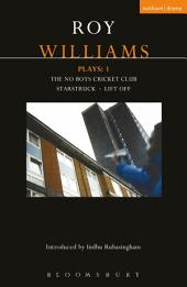 Williams Plays: 1: The No Boys Cricket Club; Starstruck; Lift Off