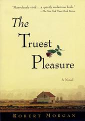 The Truest Pleasure: A Novel