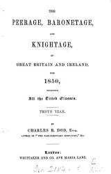 The Peerage Baronetage And Knightage Of Great Britain And Ireland For  Book PDF