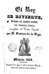 El rey se divierte: drama en cuatro actoa de Victor Hugo