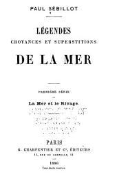 Légendes, croyances et superstitions de la mer: Volume1