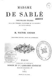 Madame de Sablé: nouvelles études sur les femmes illustres et la société du XVIIe siècle