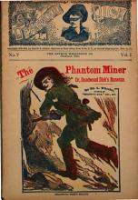 The Phantom Miner  Or  Deadwood Dick s Bonanza PDF
