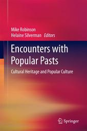 Encounters with Popular Pasts: Cultural Heritage and Popular Culture
