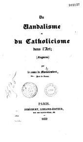 Du vandalisme et du Catholicisme dans l'art: (fragmens)