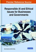 Responsible AI and Ethical Issues for Businesses and Governments