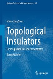 Topological Insulators: Dirac Equation in Condensed Matter, Edition 2