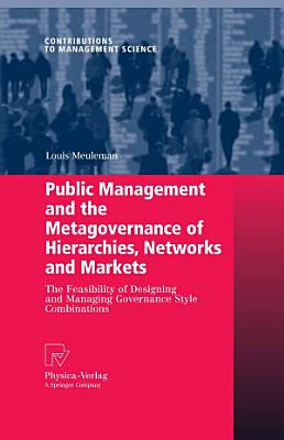 Public Management and the Metagovernance of Hierarchies  Networks and Markets PDF