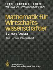Mathematik für Wirtschaftswissenschaftler: I Lineare Algebra